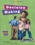 Youth Life Skills Decision Making Collection With the <i>Decision Making</i> collection of the <i>Youth Life Skills Series</i> for middle school students, kids learn how to look at a situation from different perspectives and weigh options and consequences before making a decision.