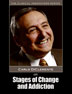 Stages of Change and Addiction Curriculum with DVD Examine the stages of change, a seminal theory in treatment today, with Carlo DiClemente and earn continuing education hours.