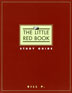 The Little Red Book Study Guide Designed as an aid for the study of the book, Alcoholics Anonymous, The Little Red Book contains many helpful topics for discussion meetings.