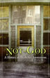 Not God The most complete history of AA ever written. Not God contains anecdotes and excerpts from the diaries, correspondence, and occasional memoirs of AA's early figures.