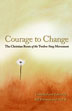 Courage To Change Softcover The writings of the Reverend Sam Shoemaker, Episcopal minister, are examined in this volume in the light of their contribution to the principles of Twelve Step recovery.