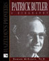 Patrick Butler a Biography Hardcover The inspiring story of Patrick Butler whose dedication, loyalty, and compassion gave Hazelden a sense of direction and a spirit of humanity and service still evident to this day.