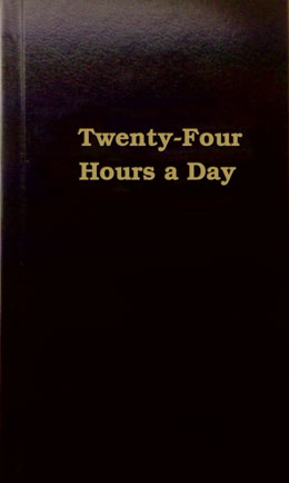 "Twenty Four Hours a Day Hardcover (24 Hours) A mainstay in recovery literature, ""the little black book - Twenty Four Hours a Day"" is the first and foremost meditation book for anyone practicing the Twelve Steps of AA. Millions of copies sold."