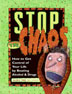 Stop the Chaos Workbook The <i>Stop the Chaos</i> workbook offers a straightforward, practical, and effective explanation of addiction and guide to recovery. For anyone who needs to understand alcohol and other drug addiction.