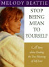 Stop Being Mean to Yourself An enlightening blend of travel adventure and spiritual discovery, Stop Being Mean to Yourself is a compassionate tour guide for the troubled and the heartsick, for those who seek a happier place in the world.