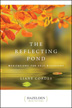 The Reflecting Pond A collection of meditations that takes one subject at a time, covering self-acceptance, fear, friendship, and love in depth.
