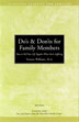 Do's and Don'ts for Family Members Workbook Family members learn how to be sane and productive life while living in the midst of a chemicallly dependent person.