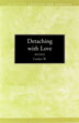 Detaching With Love Learn that it is okay to properly focus on self instead of being overly concerned with an addicted loved one.