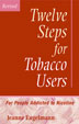 Twelve Steps for Tobacco Users Revised Discover a way of changing attitudes and behavior in order to enjoy a lifestyle of long-term, tobacco-free living.