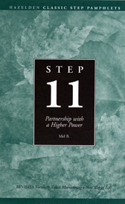 Step 11 AA Partnership With a Higher Power Pkg of 10 Doing things our way got us into trouble. This Step Eleven pamphlet explains the many benefits to developing a relationship with our Higher Power so we are able to carry out God's will.