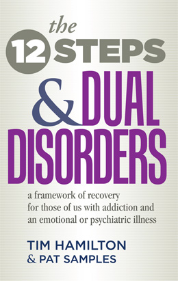 The Twelve Steps and Dual Disorders A gentle, spiritual, and supportive approach to strengthening recovery from co-occurring disorders.