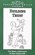 Building Trust Pamphlet Trust is the foundation of a supportive family life. Clients in recovery learn what it takes to earn the trust of family members.