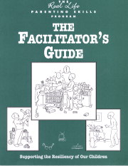 Supporting the Resiliency of Our Children The Facilitator's Guide