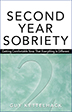 Second Year Sobriety The second book in the Sobriety Trilogy of recovery guides for the first three years of sobriety, Kettlehack shares experiences and insights in dealing with long-suppressed feelings of anger, loss, guilt, love, and self-acceptance.