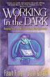 Working in the Dark Authors Fawn Fitter and Beth Gulas provide a reassuring, informative guide to dealing with depression on the job. They address questions such as: Should I ask my boss for time off?