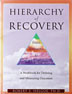 Hierarchy of Recovery Workbook A scholarly and engaging discussion of recovery from addiction, based on Abraham Maslow's hierarchy of needs and created by a leading treatment provider. Checklists and personal inventors help you measure and qualify individual client program