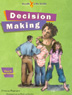 Decision Making Workbook Teach students how to think things through, consider consequences, and understand risks with the <i>Decision Making Workbook</i>. Works hand-in-hand with the <i>Decision Making Facilitator's Guide</i>.