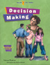 Decision Making Facilitators Guide The Decision Making Facilitator's Guide helps teachers and counselors guide students through the Decision Making Workbook and offers supplemental activities for class time and at home.