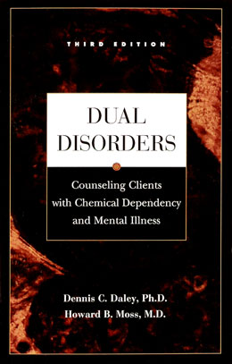 Dual Disorders Third Edition The best-selling and leading text on the biological and psychological relationship between mental illness and addiction.