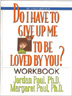 Do I Have to Give Up Me to Be Loved by You Workbook Second Edition