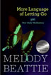 More Language of Letting Go From best-selling author Melody Beattie, <i>More Language of Letting Go</i> shares unsentimental help for anyone wanting to grow and to heal relationship and family issues.