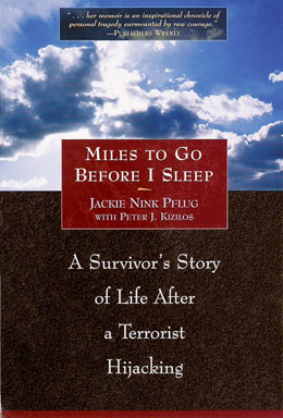 Miles To Go Before I Sleep Jackie Pflung was shot and thrown onto the tarmack during the hijacking of EgyptAir flight 648. This inspirational chronicle of the event goes deeper as she describes her struggle to reclaim her life and dreams.