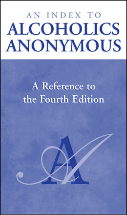 An Index to Alcoholics Anonymous 4th Edition