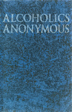 Alcoholics Anonymous Big Book 4th Edition Softcover The fourth edition of <i>Alcoholics Anonymous</i>, affectionately known as the Big Book, includes twenty-four new stories and continues to pass on AA's message of hope and recovery to millions.