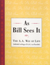 As Bill Sees It Hardcover As Bill Sees It contains 332 short essays by AA cofounder Bill W. Ideal for individual reflection or group discussion.