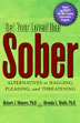 Get Your Loved One Sober This informative, user-friendly book teaches friends and families how to use supportive, non-confrontational methods to encourage their loved one struggling with addiction to seek treatment.