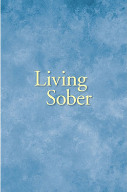 Living Sober Basic, essential information from Alcoholics Anonymous on staying sober.