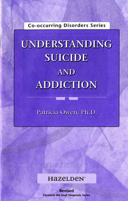 Understanding Suicide and Addiction Pamphlet This brief, easy-to-read pamphlet provides information on a variety of topics related to suicide and addiction, treatment, and recovery. It's a helpful take-home tool for clients and family members to use between sessions.