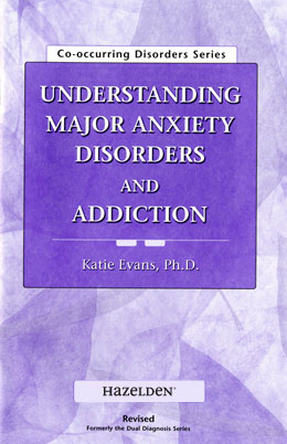 Understanding Major Anxiety Disorders and Addiction Pamphlet This brief, easy-to-read pamphlet provides information on a variety of topics related to major anxiety disorders and addiction, treatment, and recovery. It's a helpful take-home tool for clients and family members to use between sessions