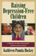 Raising Depression Free Children In this critical guide, parents will find the latest information about childhood depression in this much-needed guide, as well as practical, everyday strategies to reduce your child's risk of developing the life-threatening disease.