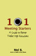 101 Meeting Starters Help prevent Twelve Step meetings from getting sidetracked by irrelevant topics, dominant speakers, or other distractions by using any of the 101 thought-provoking topics offered in this one-of-a-kind book by Mel B.