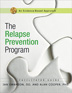 The Relapse Prevention Program <i>The Relapse Prevention Program</i> (formerly titled <i>Relapse Prevention Skills: Helping Clients Address High-Risk Factors</i>) helps clients identify high-risk situations, work on responses and coping skills