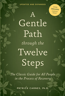 A Gentle Path through the Twelve Steps Updated and Expanded