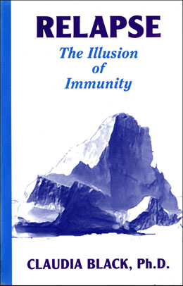 Relapse The Illusion of Immunity DVD In this DVD, addiction expert Dr. Claudia Black gives viewers a concrete image of relapse by comparing it with the Titanic and naming the four icebergs that can sink recovery.