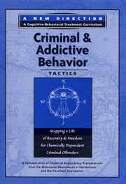 Criminal and Addictive Behavior Tactics DVD A component of <i>A New Direction</i>, Hazelden's evidence-based pioneering treatment program for offenders, this video features real inmates discussing tactics they've used to exact power and control over others and the distorted thinking those behaviors were built on.