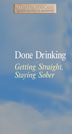 Done Drinking Getting Straight Staying Sober DVD