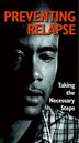 Preventing Relapse Taking the Necessary Steps DVD In this powerful DVD, recovering young people speaking from experience reveal what it takes to confront and overcome the risk of relapse.