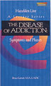 Symptoms and Phases The Disease of Addiction DVD A component of <i>A New Direction</i>, Hazelden's evidence-based pioneering treatment program for offenders, this video defines and describes addiction as a disease.