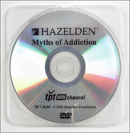 Myths of Addiction DVD Not all opinions about alcohol and other drug addiction are based on fact. Produced by Hazelden and Twin Cities Public Television, <I>Myths of Addiction</I> debunks commonly held myths and misconceptions about the nature and treatment of addiction.