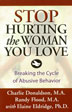 Stop Hurting the Woman You Love End the cycle of abuse -- for good. Authors Charlie Donaldson, Randy Flood, and Elaine Eldridge uncover a proven action plan that violent men can use to change their behavior.