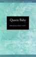 Queen Baby Inhibited emotional development can result in a King Baby syndrome. <I>Queen Baby</I> examines the situation from a woman's perspective.