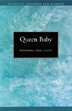 Queen Baby Pkg of 10 Inhibited emotional development can result in a King Baby syndrome. <I>Queen Baby</I> examines the situation from a woman's perspective.