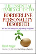 The Essential Family Guide to Borderline Personality Disorder Randi Kreger's communication techniques, grounded in the latest research, provide family members with the essential ability to regain a genuine, meaningful relationship with their loved one with borderline personality disorder (BPD).