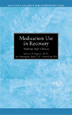Medication Use in Recovery Pkg of 10 What medications are safe for those in recovery? This informative pamphlet presents guidelines for safe pain treatment, along with a removable chart that clients can take with them when consulting with a physician.