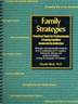 Family Strategies In a therapeutic setting it is easy for the practitioner, the addicted person, and the family to view the addicted person as the predominant focus. Family Strategies facilitates shifting perspective to the family members as clients.