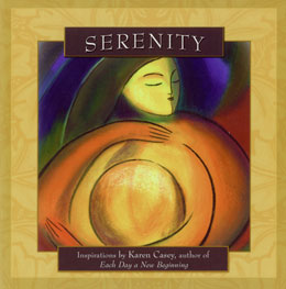 Serenity Best-selling author Karen Casey helps readers unlock the secret to finding serenity in the midst of everyday annoyances and serious life challenges.
